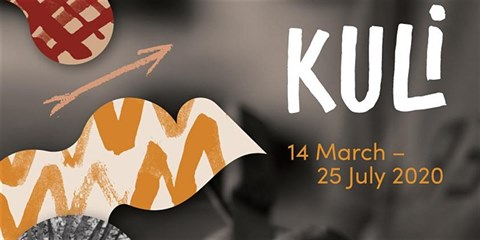 Banner for Kuli exhibition - 14 March to 25 July 2020